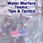 Water Warfare Teams: Tips and Tactics